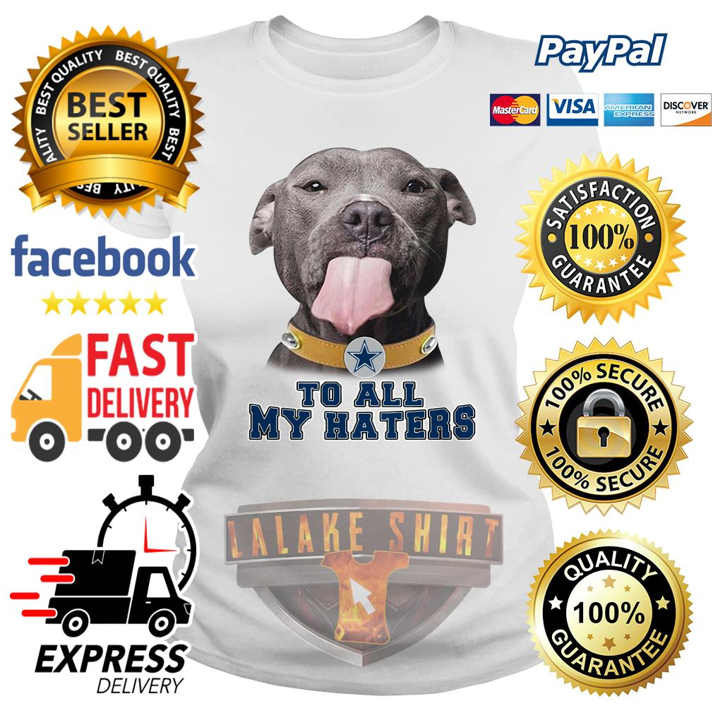 Pitbull to all my haters Dallas Cowboy ladies tee