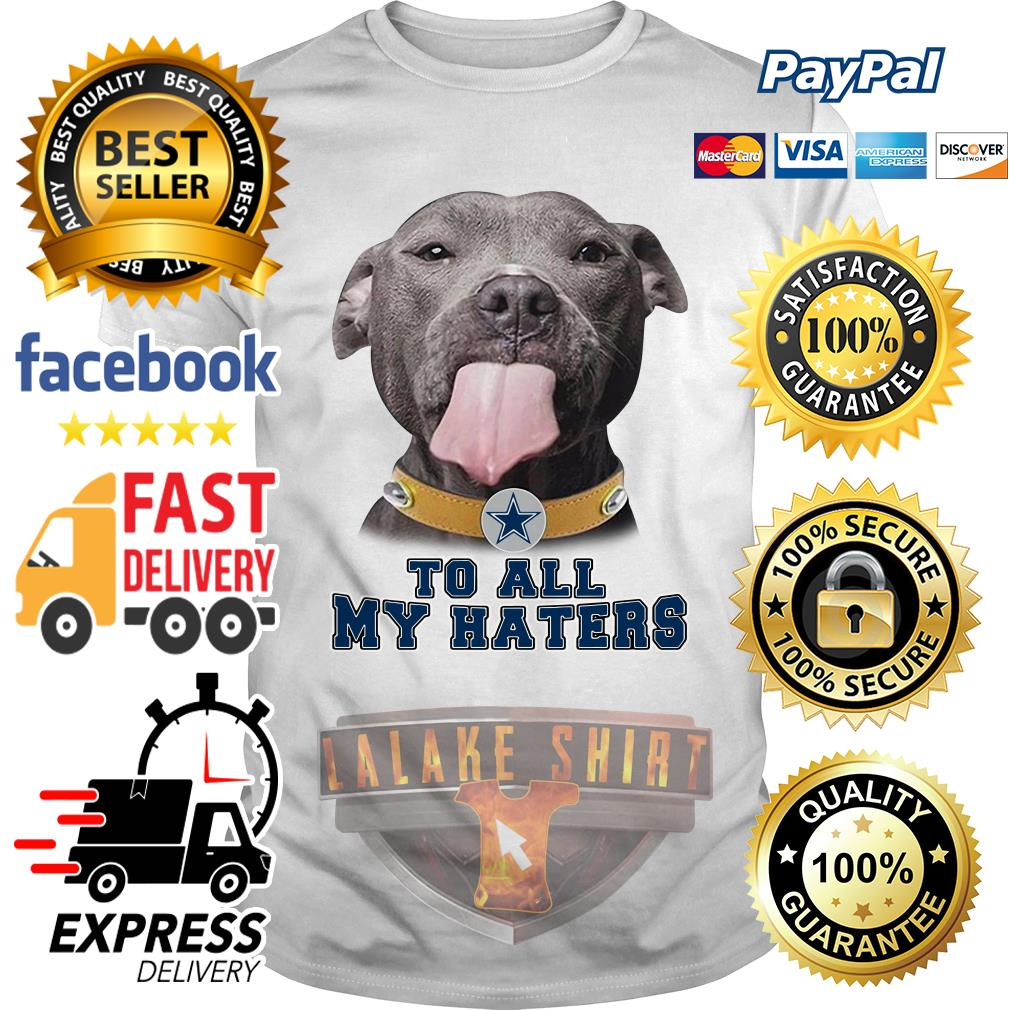 Pitbull to all my haters Dallas Cowboy shirt