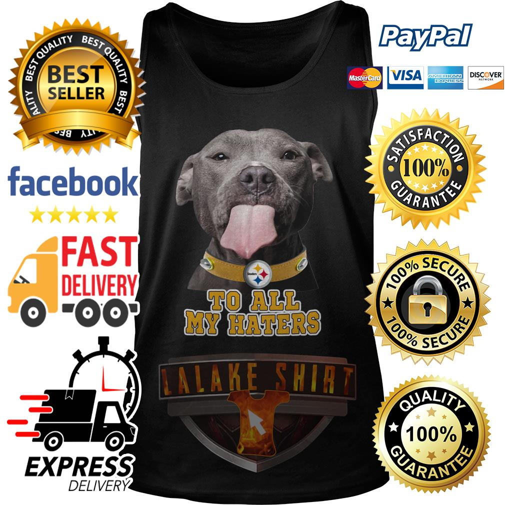 Pitbull to all my haters Pittsburgh Steelers tank top