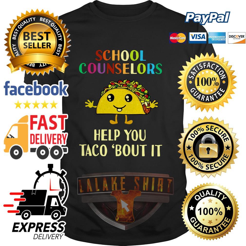 School counselors help you Taco'bout it shirt