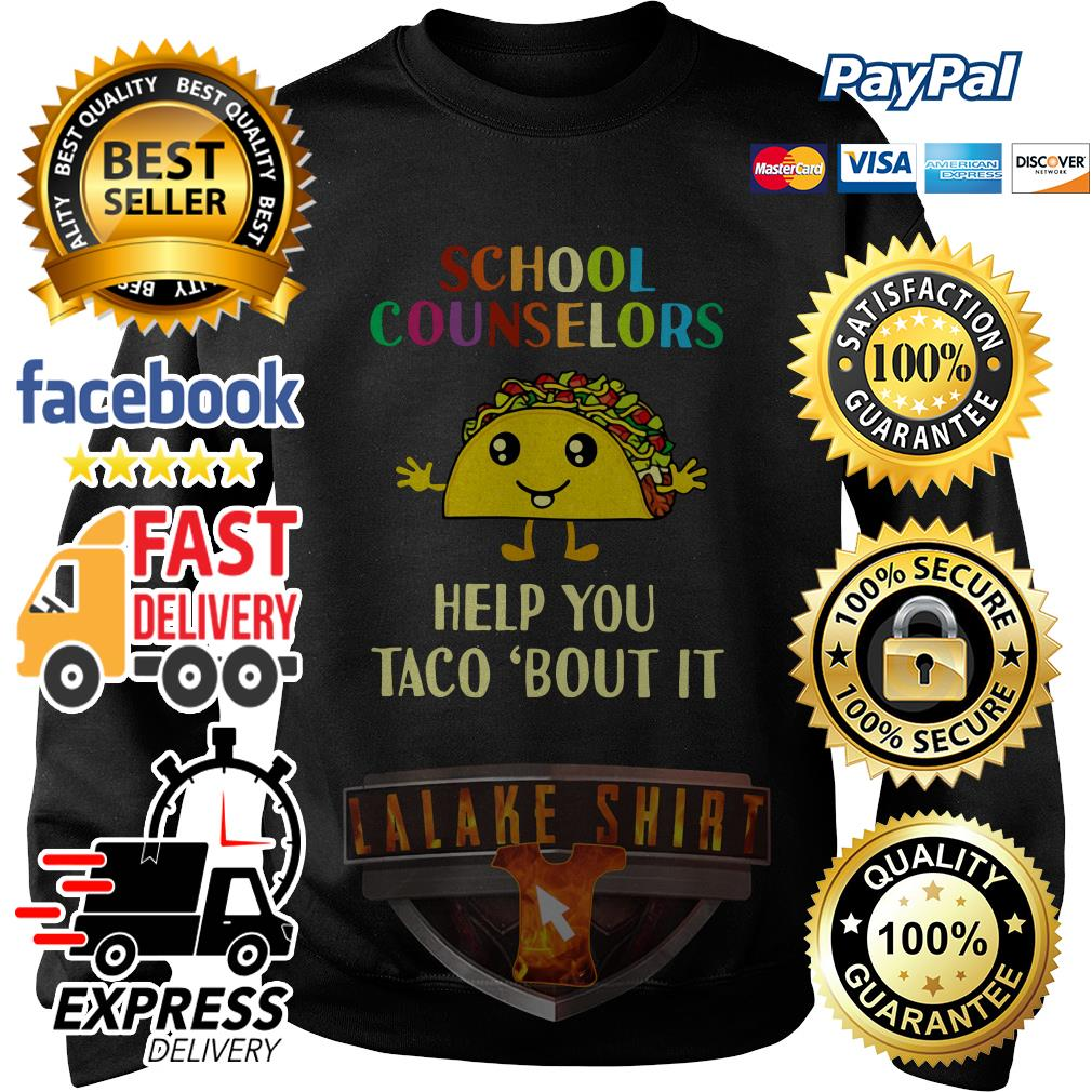 School counselors help you Taco'bout it sweater