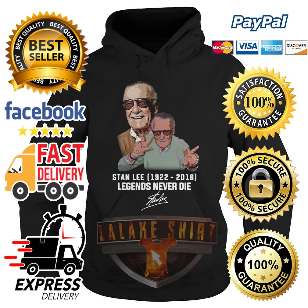 Stan lee 1922 2018 Legends never die hoodie