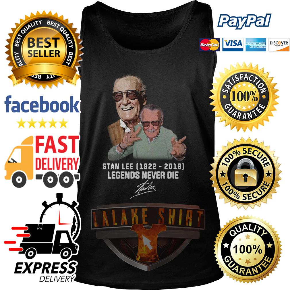 Stan lee 1922 2018 Legends never die tank top