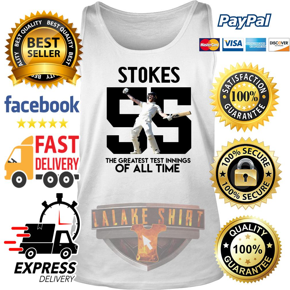 Stokes 55 the greatest test innings of all time tank top