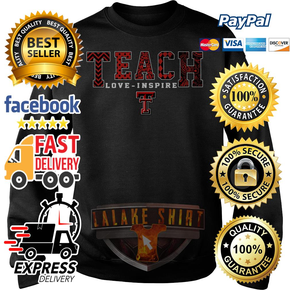 Texas Tech Red Raiders teach love inspire Sweater
