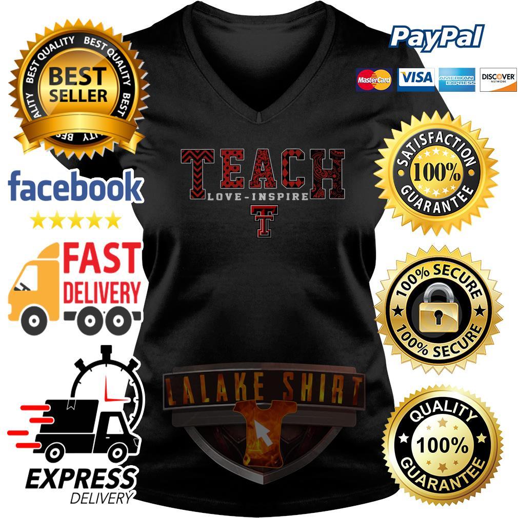Texas Tech Red Raiders teach love inspire V neck T-shirt
