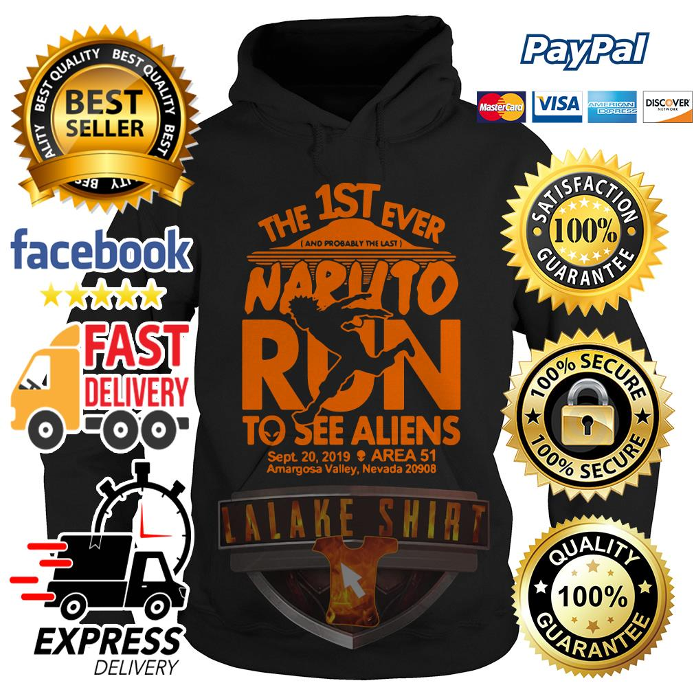 The 1ST ever Naruto run to see Aliens sept 20 2019 Area 51 hoodie