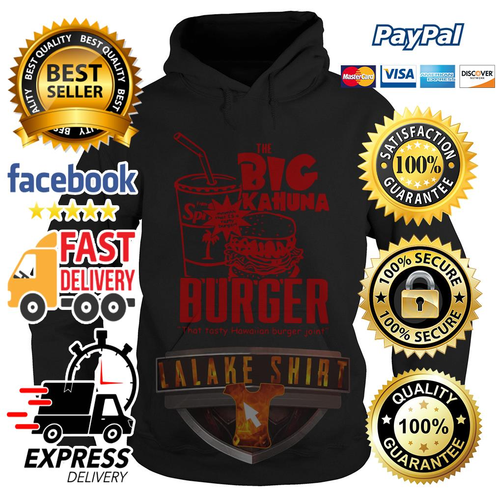 The big Kahuna Burger that tasty Hawaiian burger joint hoodie