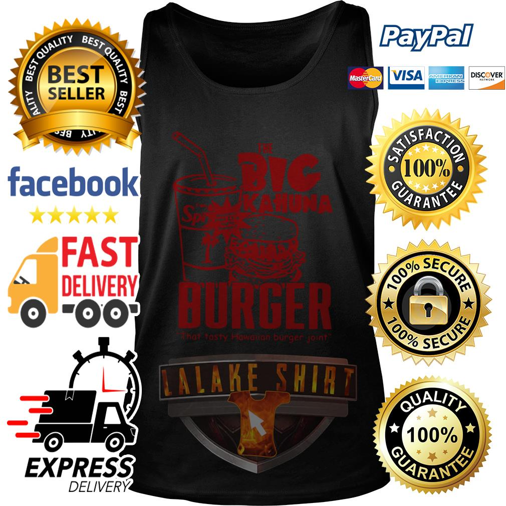 The big Kahuna Burger that tasty Hawaiian burger joint tank top