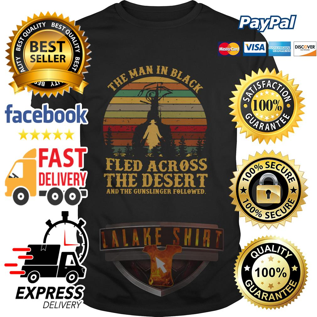 The man in black fled across the desert and the gunslinger followed shirt