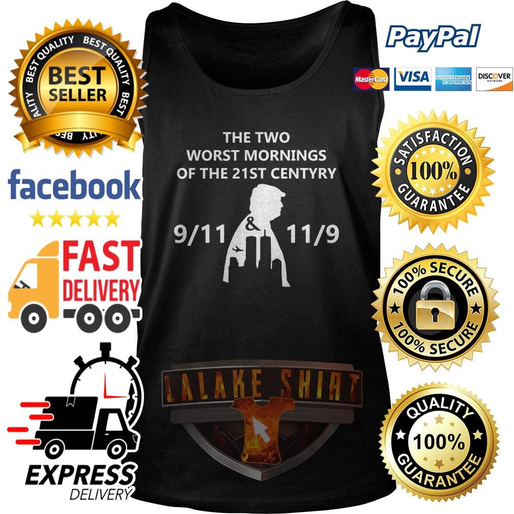 Donald Trump the two worst mornings of the 21ST century 9-11 11-9 tank top