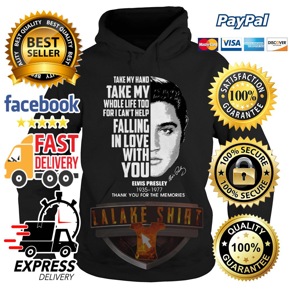 Elvis Presley 1935 1977 take my hand take my whole life too hoodie
