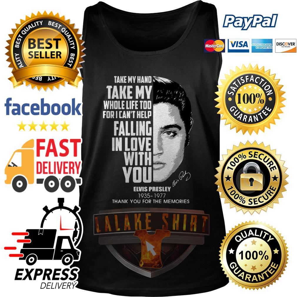 Elvis Presley 1935 1977 take my hand take my whole life too tank top