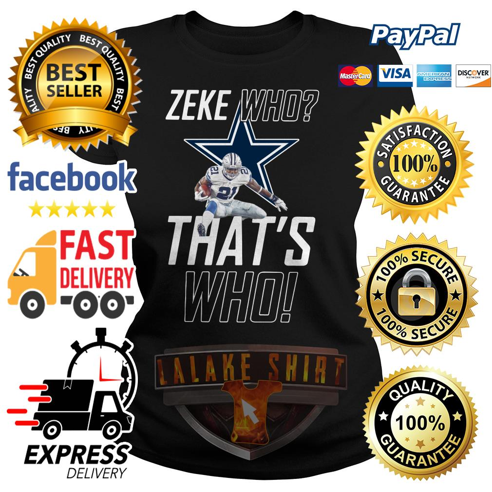 Fly Zeke who that's who Dallas Cowboy ladies tee
