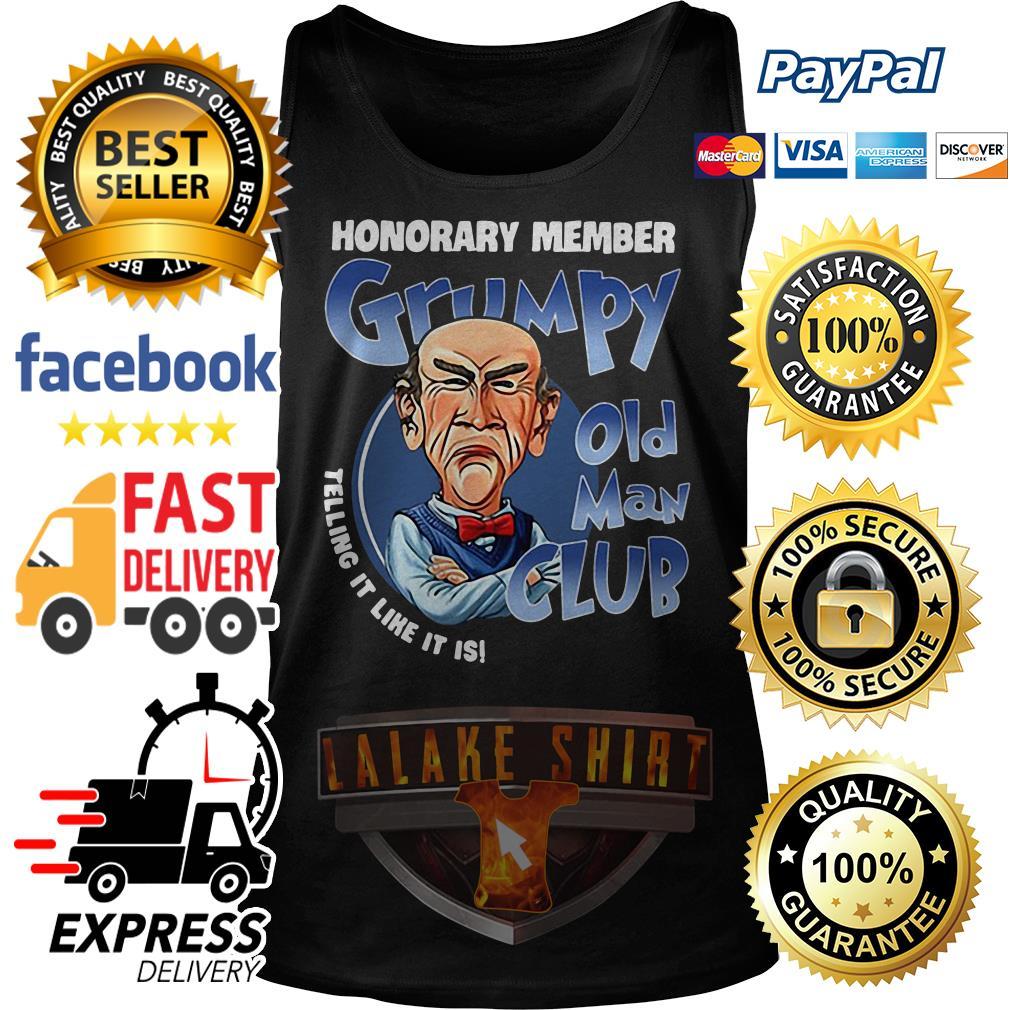 Honorary member Grumpy old man club telling it like it is Tank Top