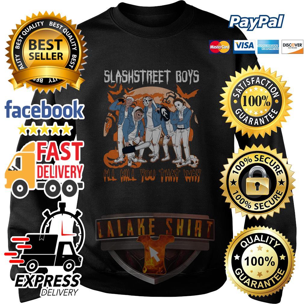 Horror character Slashstreet boys I'll kill you that way sweater