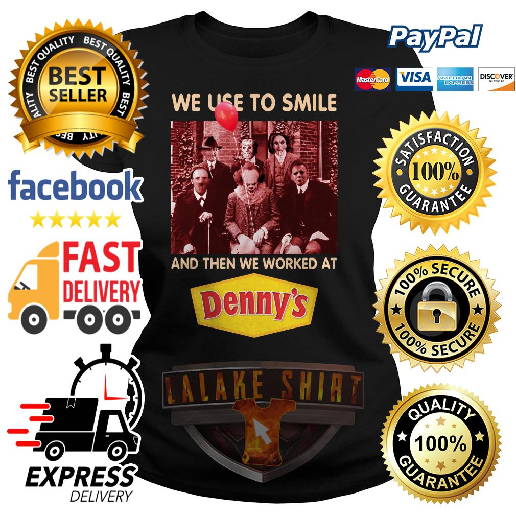 Horror character movie we use to smile and then we worked at Denny's ladies tee