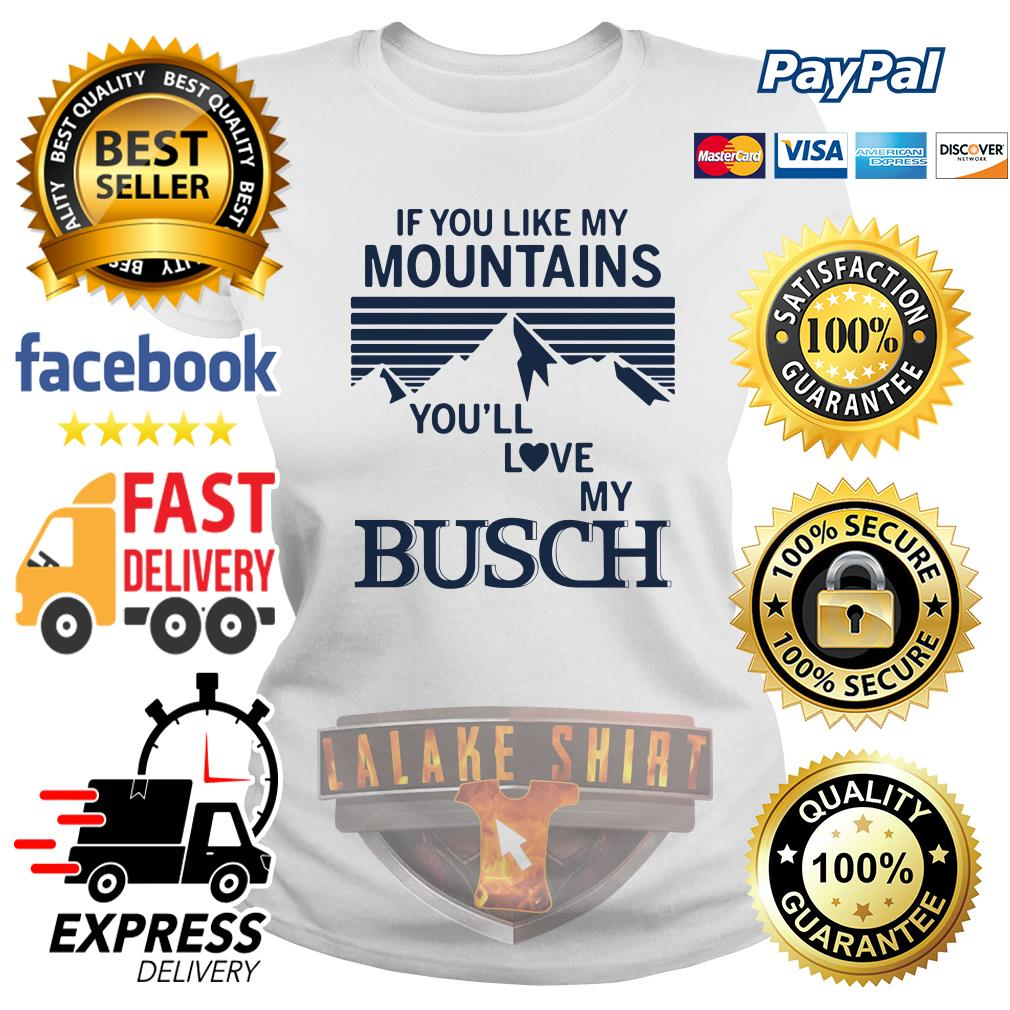 If you like my mountains you'll love Busch ladies tee