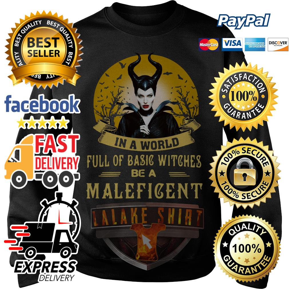 In a world full of basic witches be Maleficent sweater