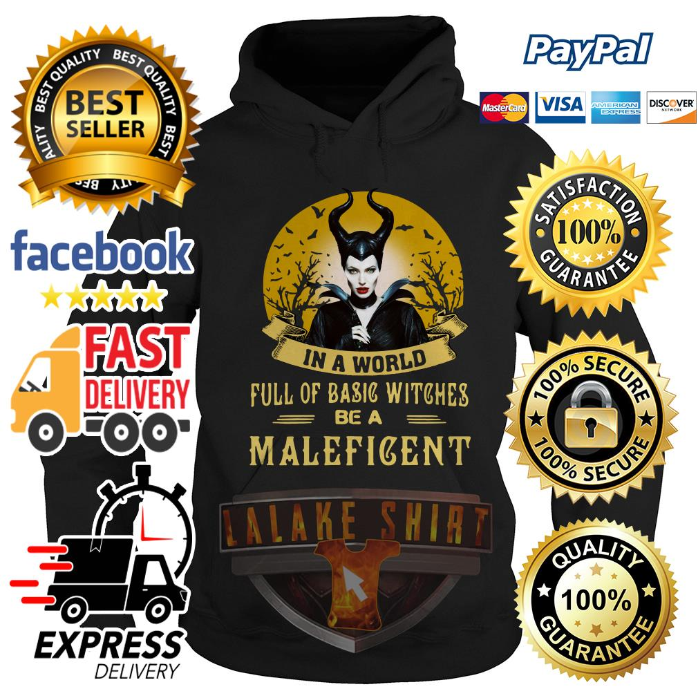In a world full of basic witches be Maleficent Hoodie