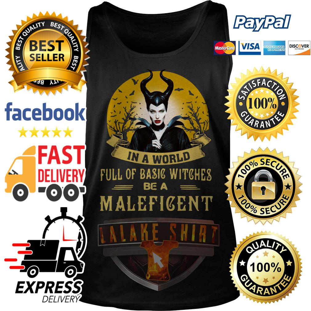 In a world full of basic witches be Maleficent Tank Top