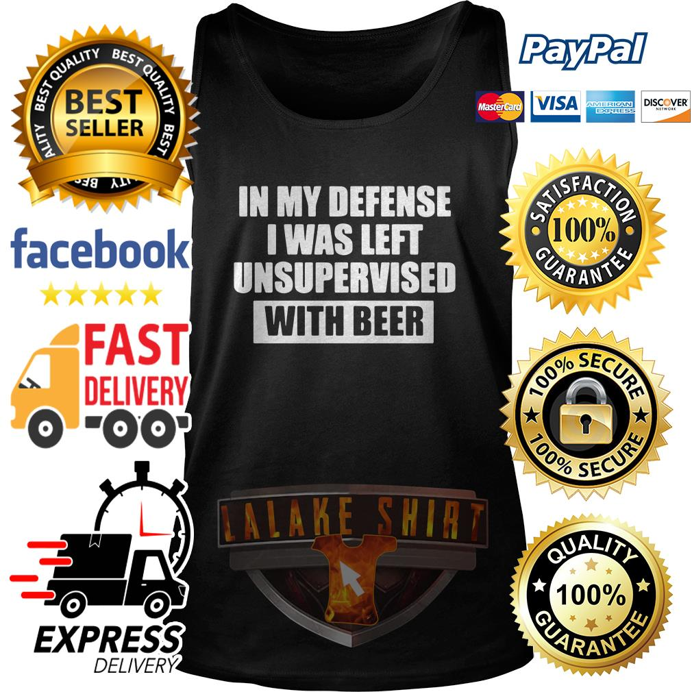 In my defense I was left unsupervised with beer tank top