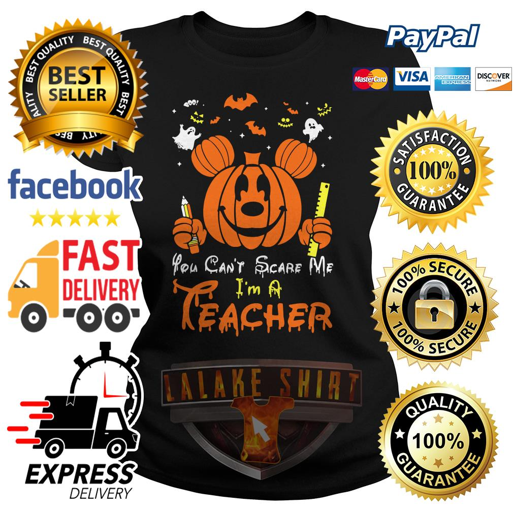 Mickey mouse you can't scare me I'm a teacher Halloween ladies tee