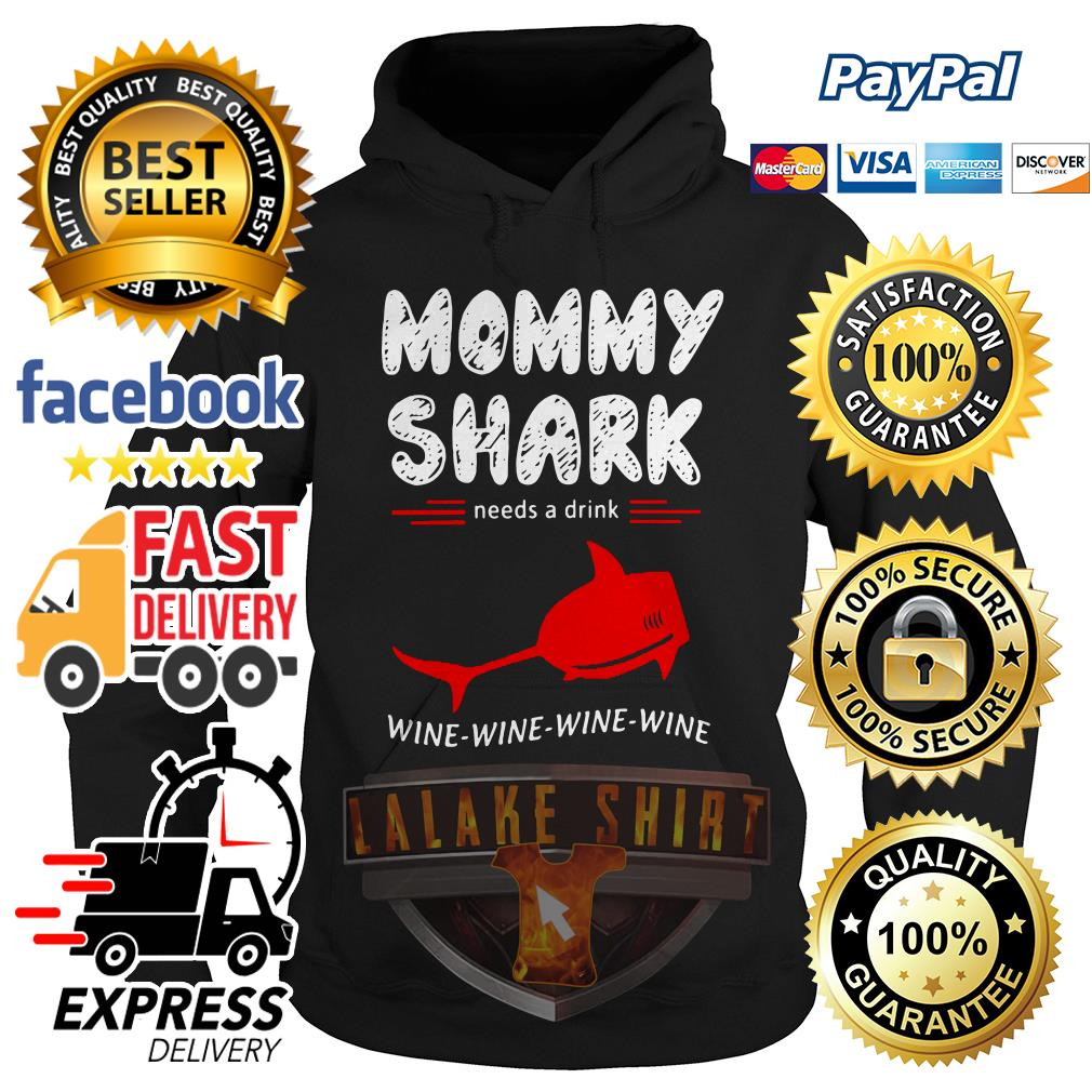 Mommy Shark needs a drink wine wine wine wine hoodie