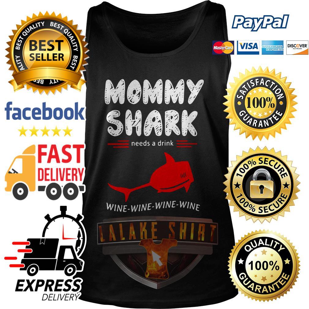 Mommy Shark needs a drink wine wine wine wine tank top
