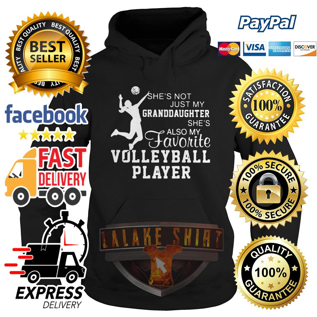 She's not just my Granddaughter she's also my faShe's not just my Granddaughter she's also my favorite volleyball player hoodie