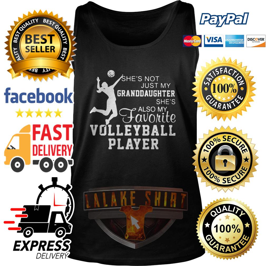 She's not just my Granddaughter she's also my favorite volleyball player tank top