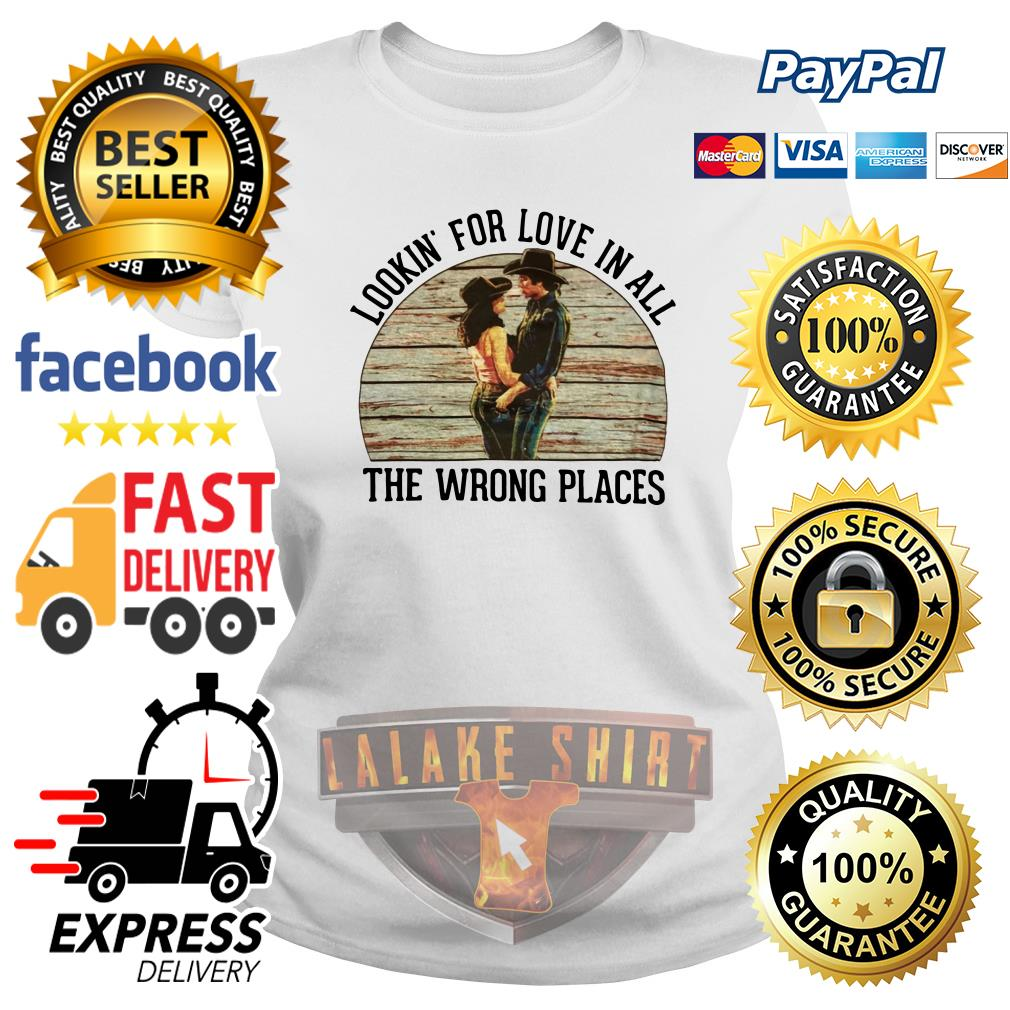 Urban Cowboy Lookin' for love in all the wrong places ladies tee