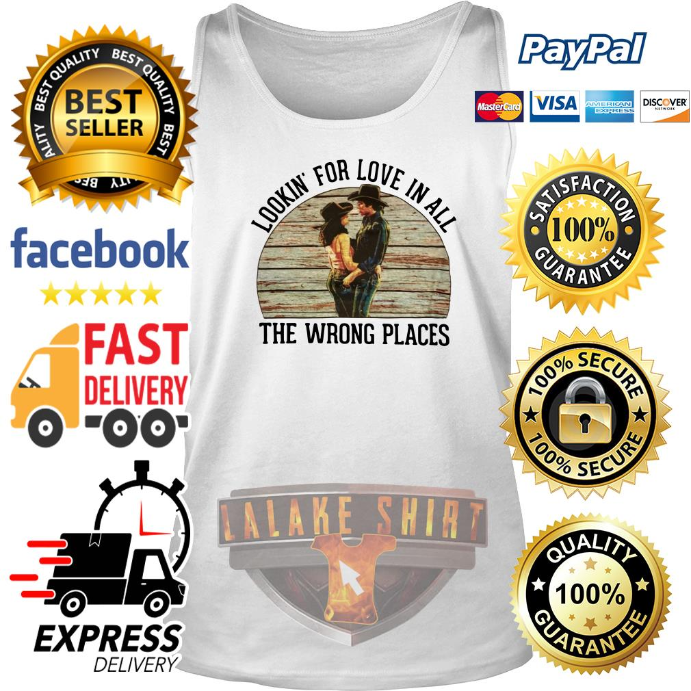 Urban Cowboy Lookin' for love in all the wrong places tank top