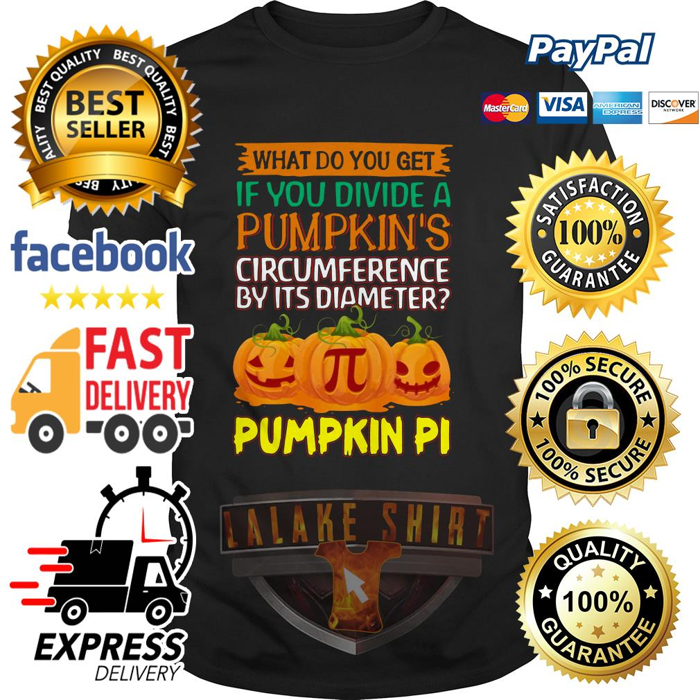 What do you get If you divide a Pumpkin's circumference by it's diameter Pumpkin Pi Halloween shirt