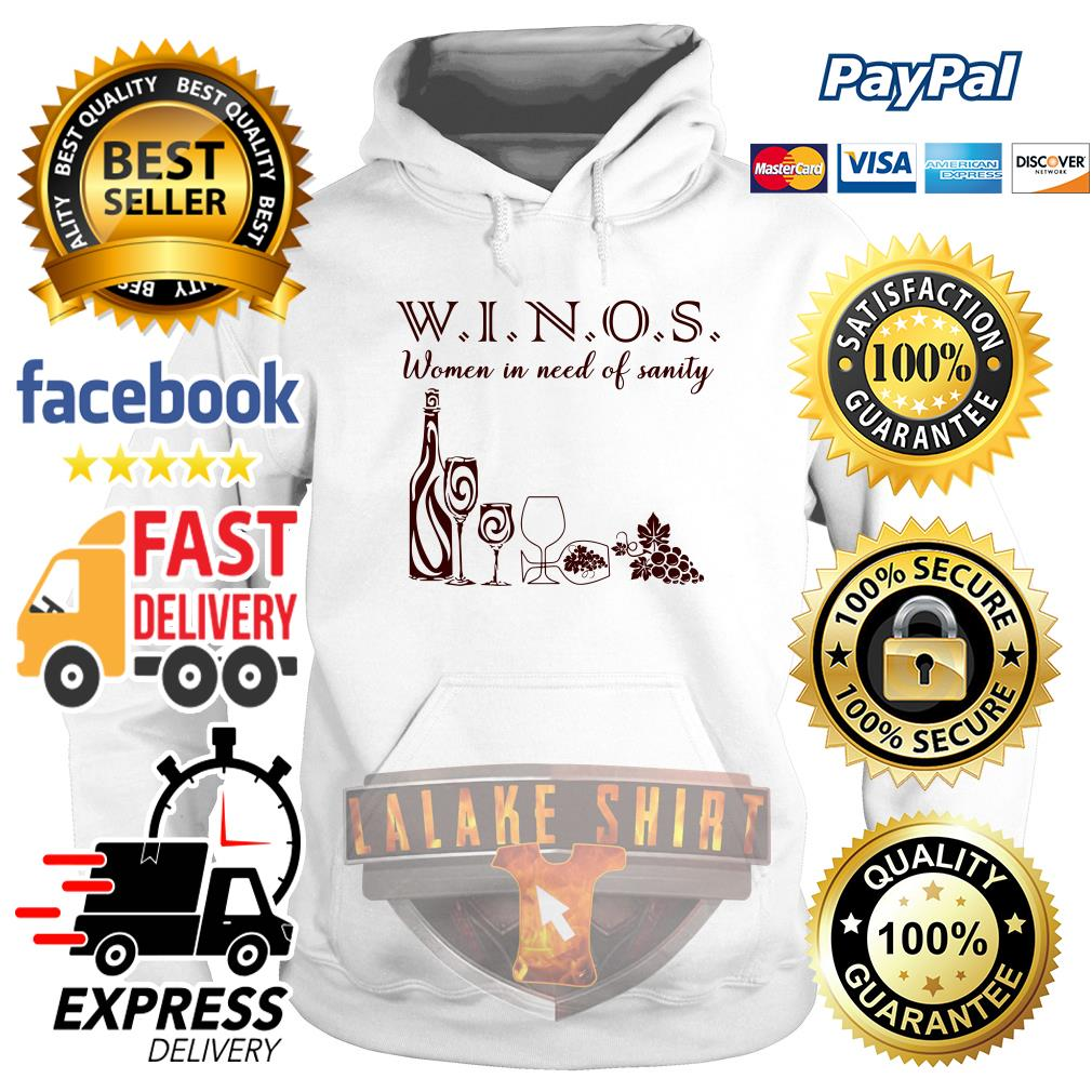 Winos women in need of sanity hoodie
