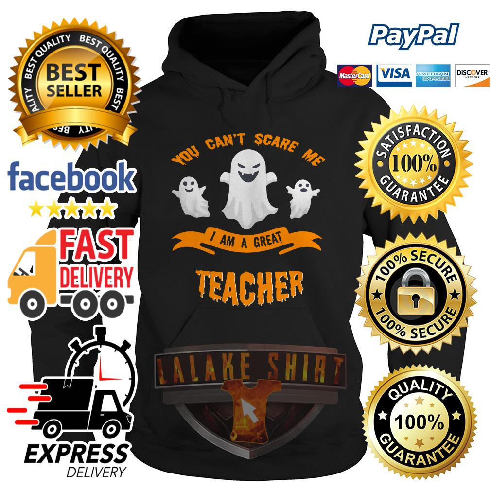 You can't scare me I am a great teacher Halloween hoodie