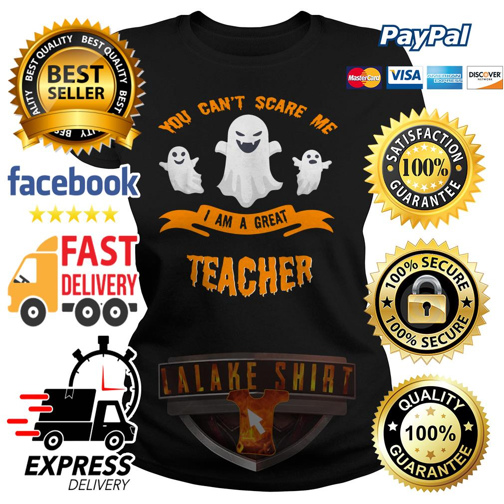 You can't scare me I am a great teacher Halloween ladies tee