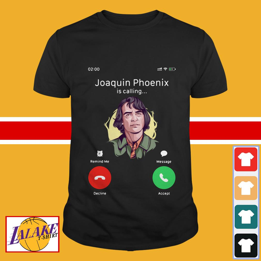 Joaquin Phoenix is calling shirt
