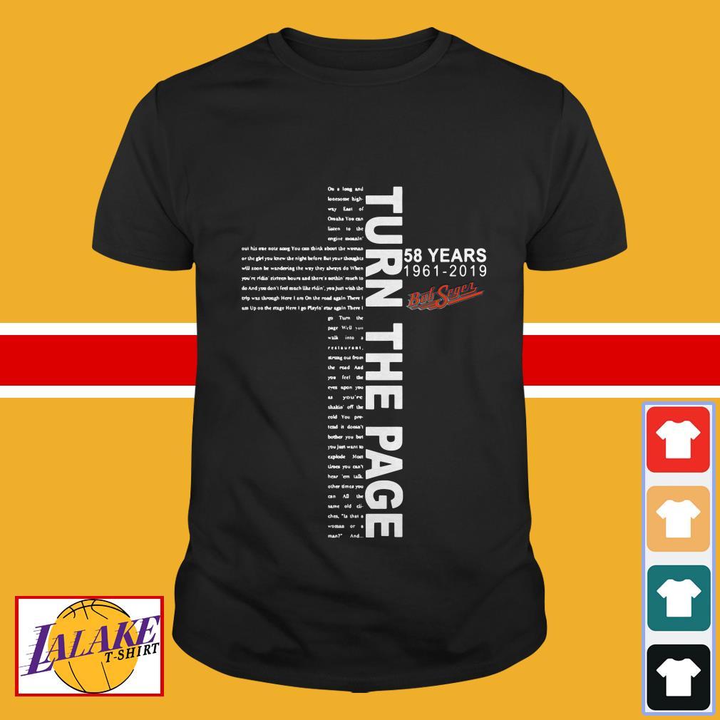 Turn The Page lyrics 58 years 1961-2019 Bob Seger shirt