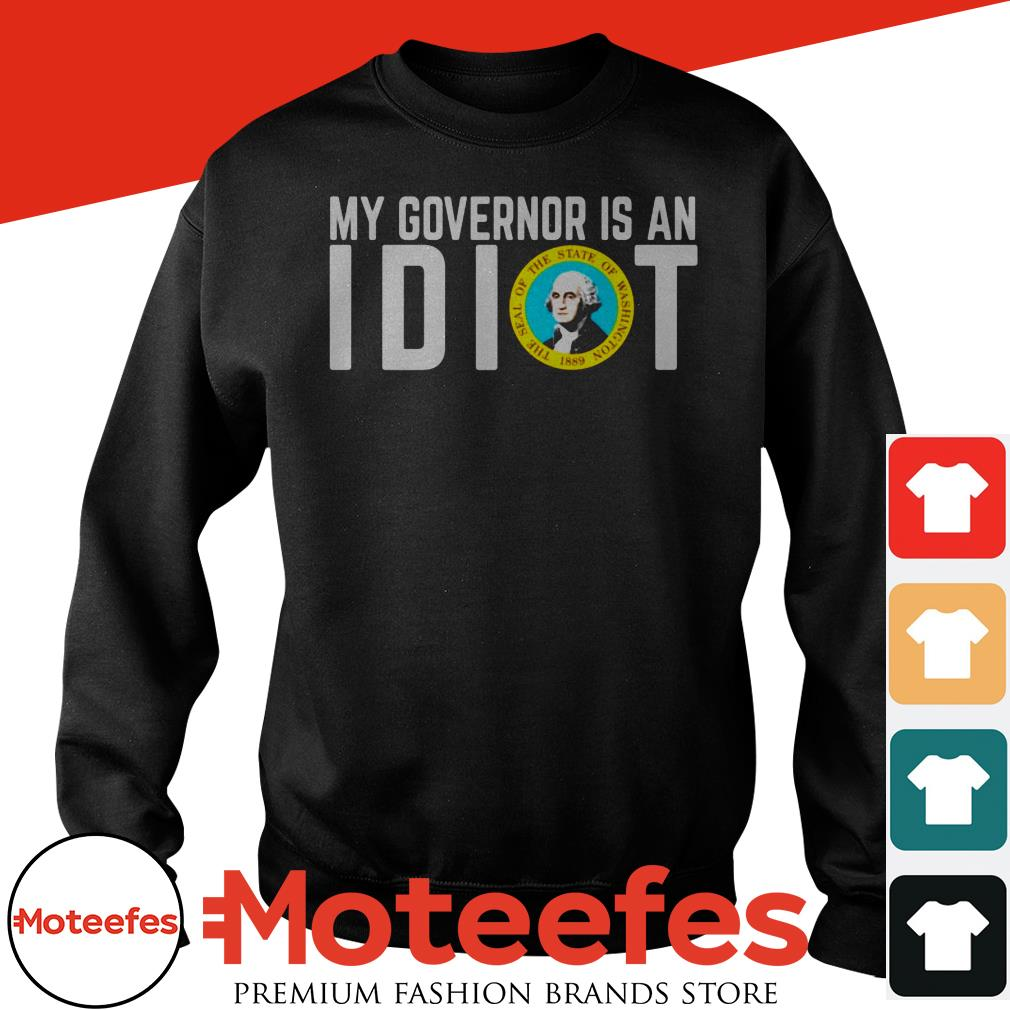 My Governor is an I dot the seal of the state of Washington 1889 shirt By Moteefes
