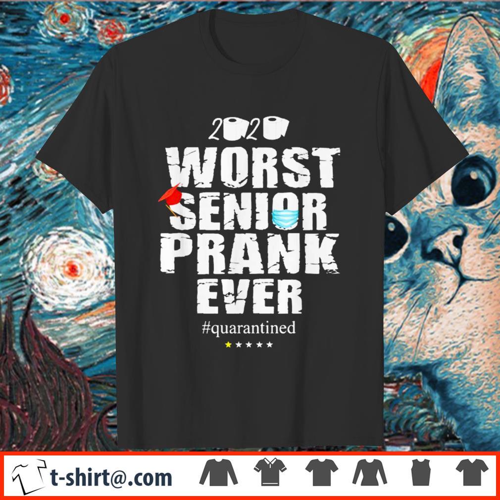 2020 worst senior prank ever quarantined shirt