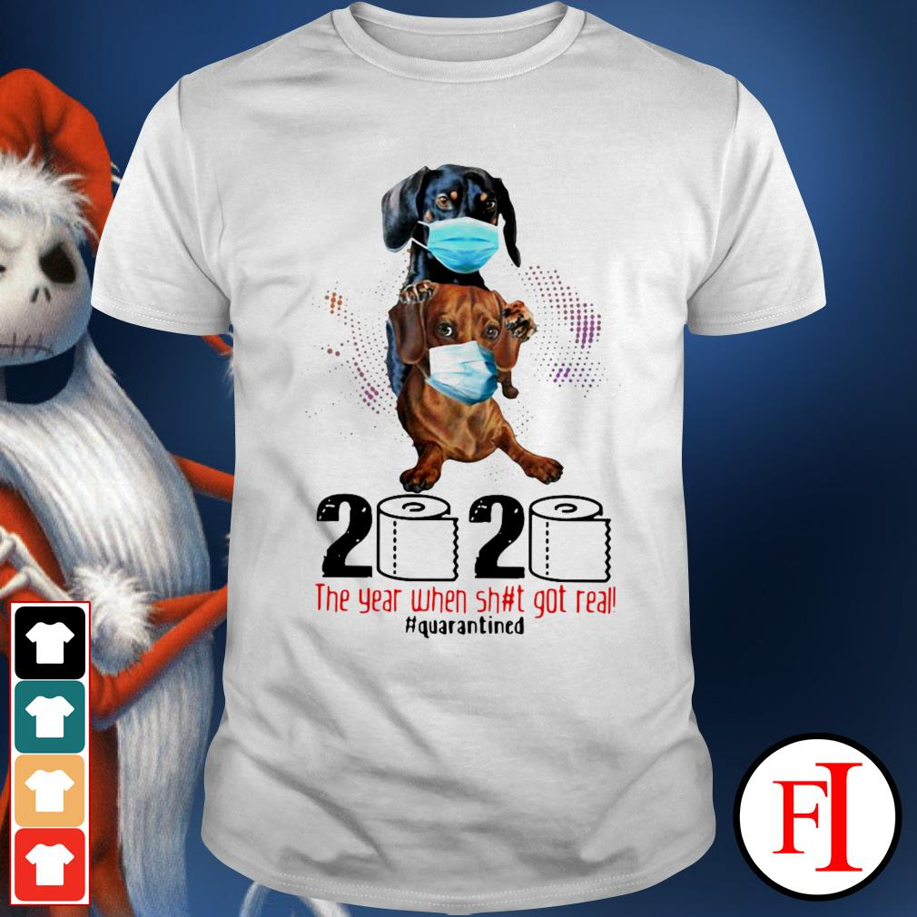 2020 the year when shit got real quarantined Dachshund shirt