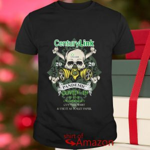 Centurylink 2020 pandemic Covid 19 in case of emergency cut this shirt