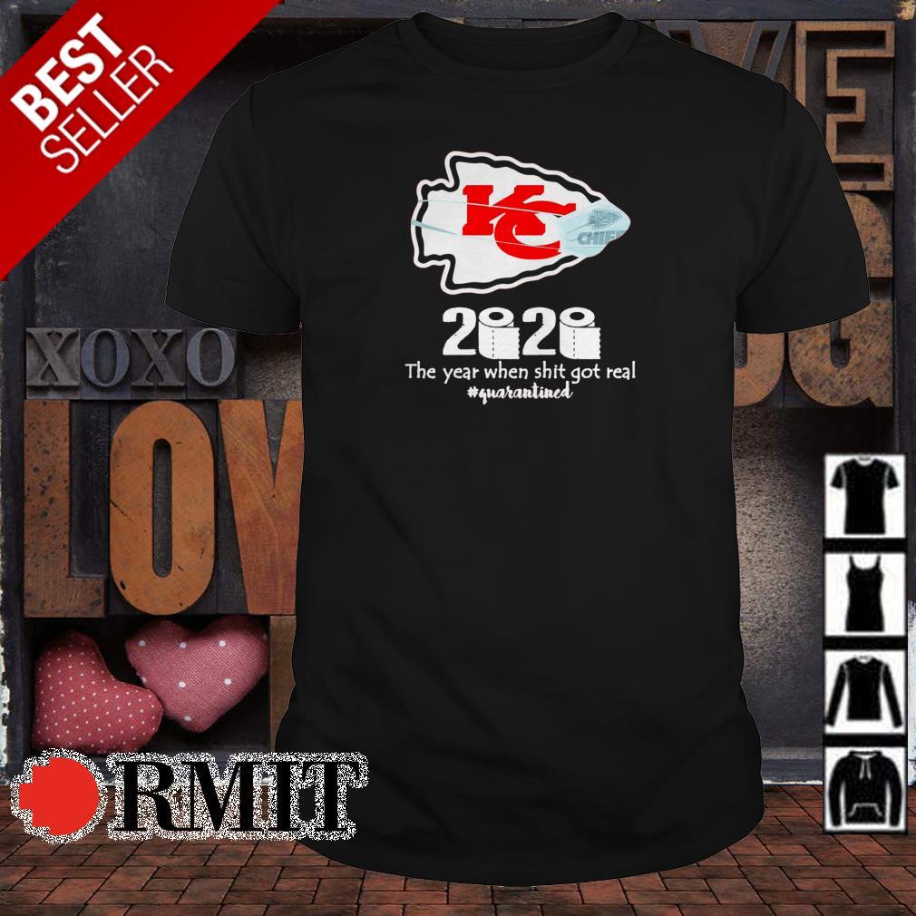 Kansas City Chiefs 2020 the year when shit got real #quarantined shirt
