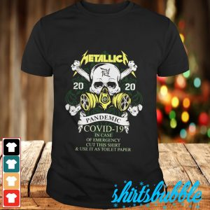 Metallica 2020 Pandemic Covid 19 in case of emergency cut this shirt & use it as toilet paper shirt