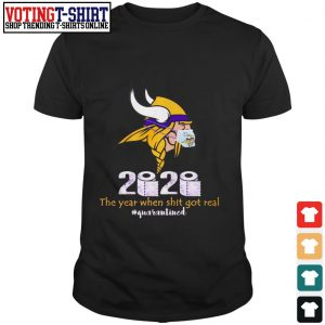 Vikings 2020 toilet paper the year when shIt got real #quarantined shirt