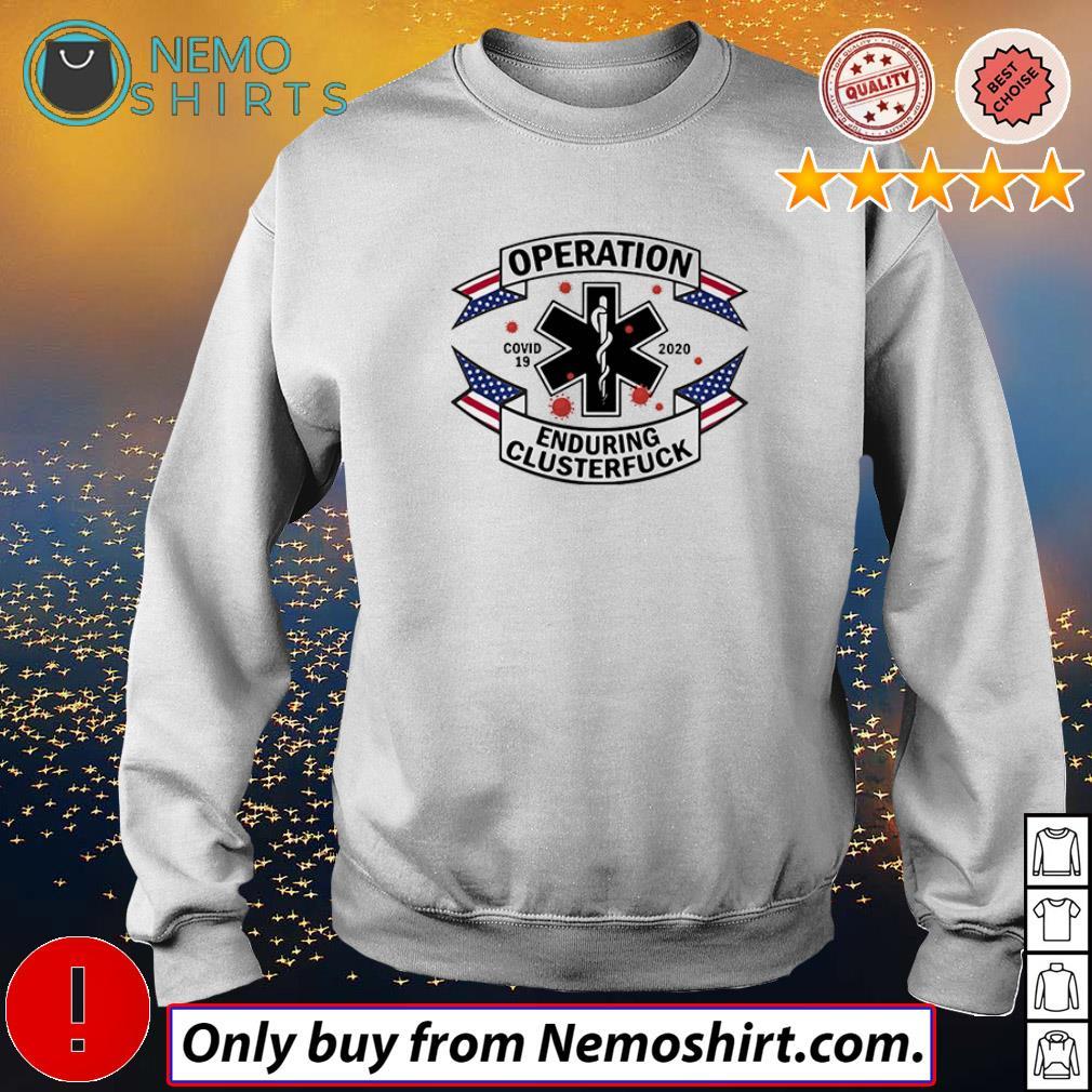 EMT Paramedic Operation Covid 19 Enduring Clusterfuck shirt