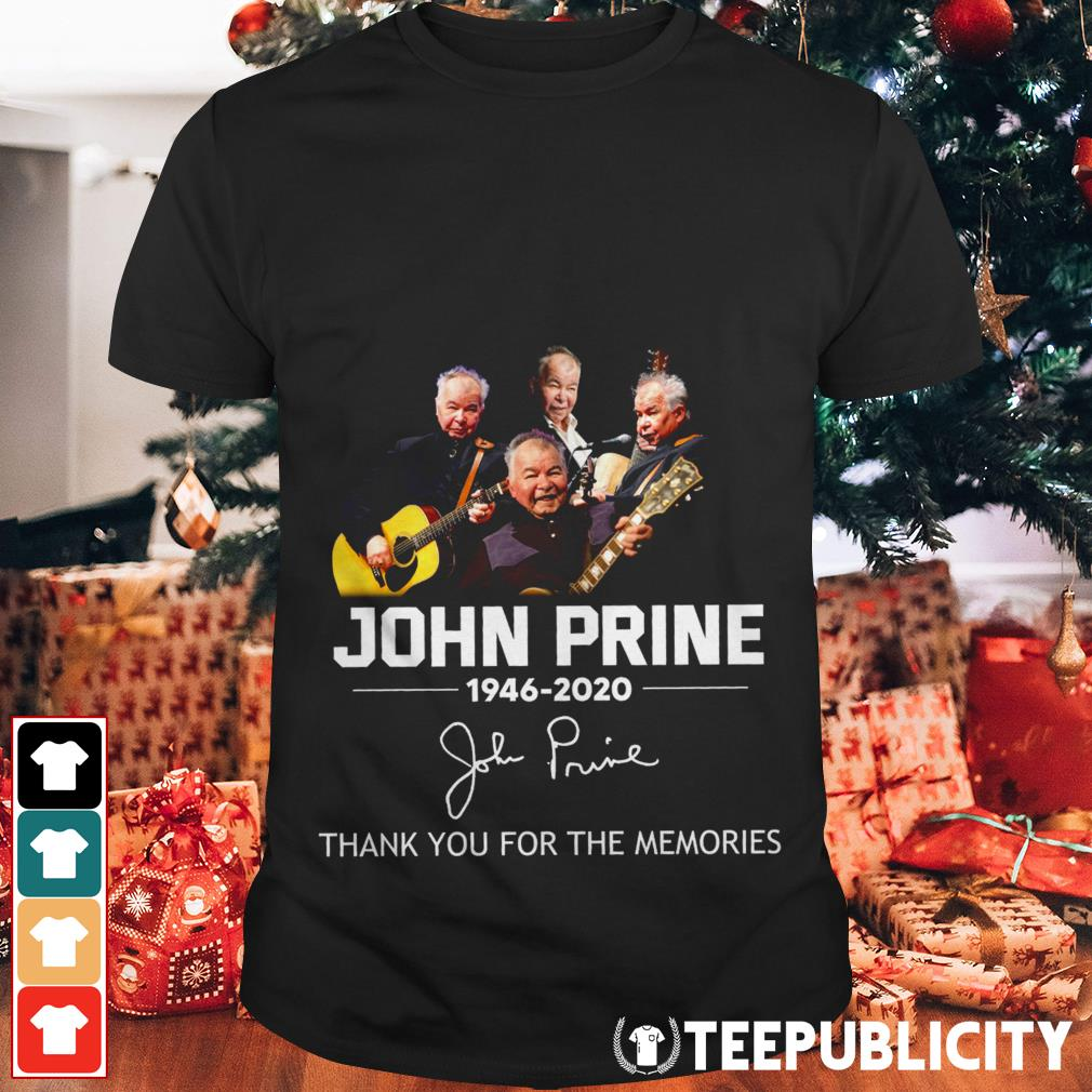 John Prine 1946-2020 thank you for the memories shirt