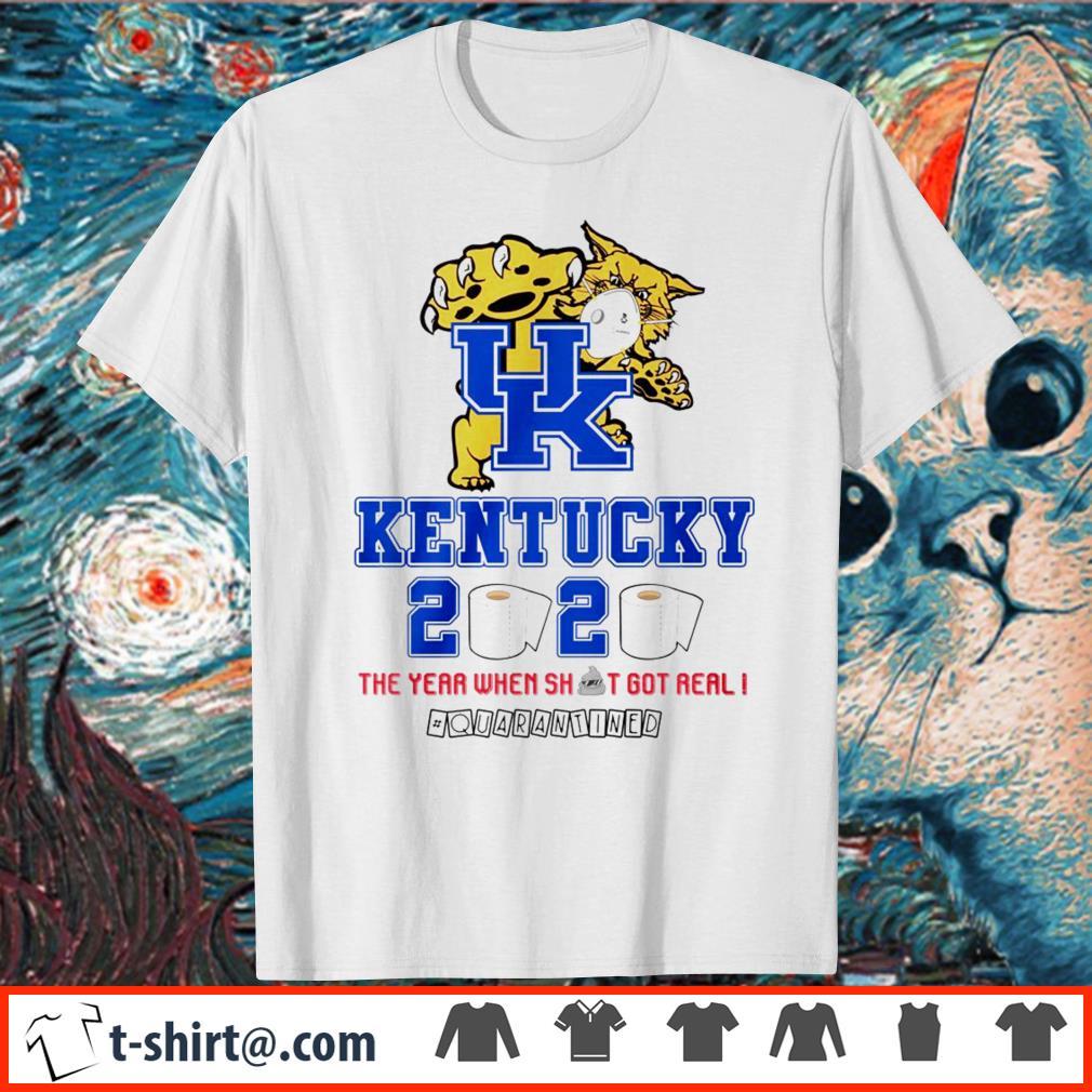 Kentucky Wildcats 2020 the year when shit got real shirt