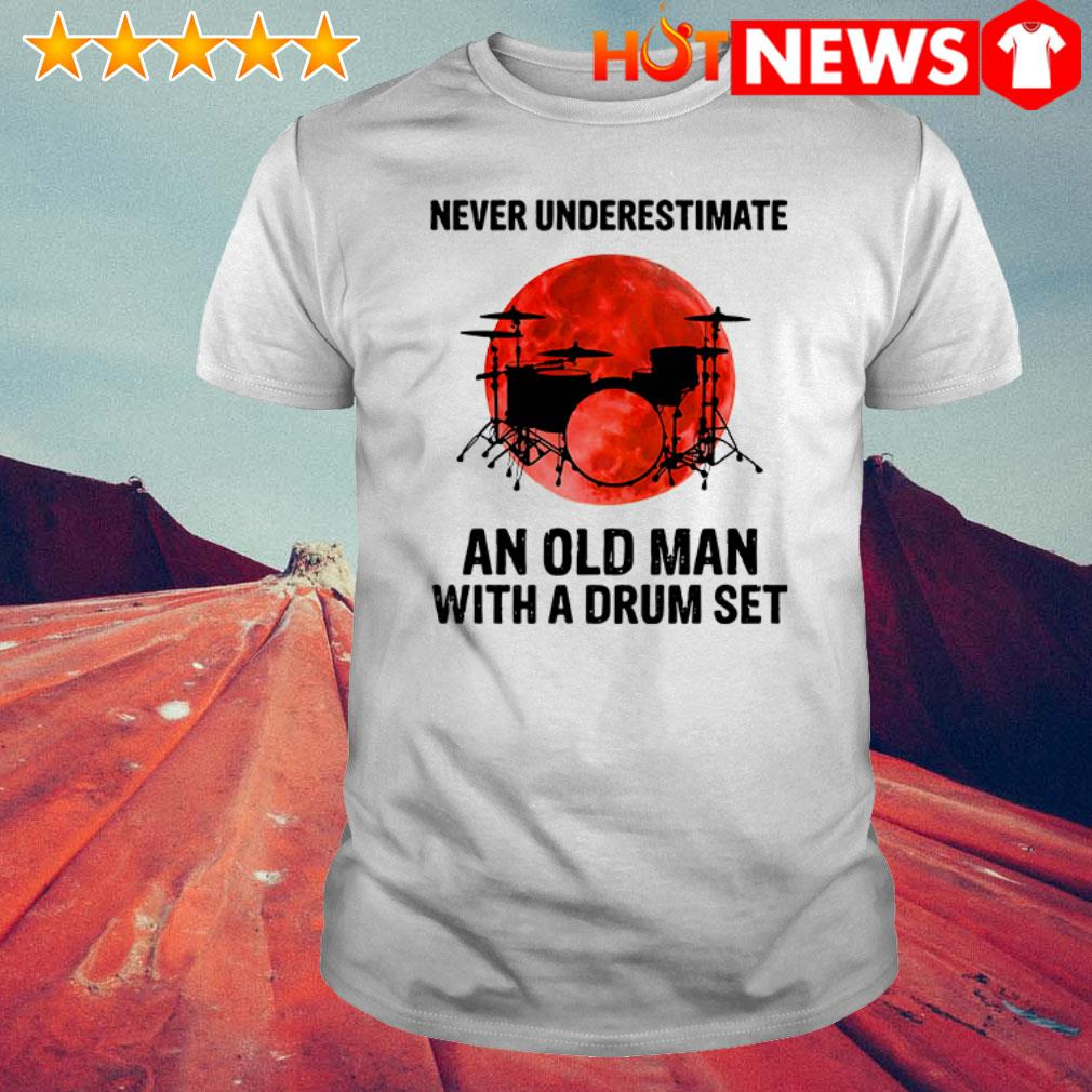 Never underestimate an old man with a drum set sunset shirt